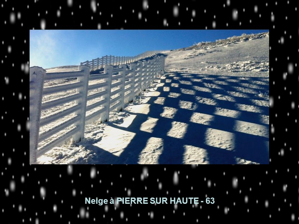 Neige à PIERRE SUR HAUTE - 63