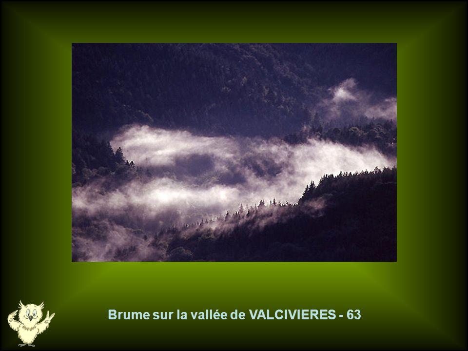 Brume sur la vallée de VALCIVIERES - 63
