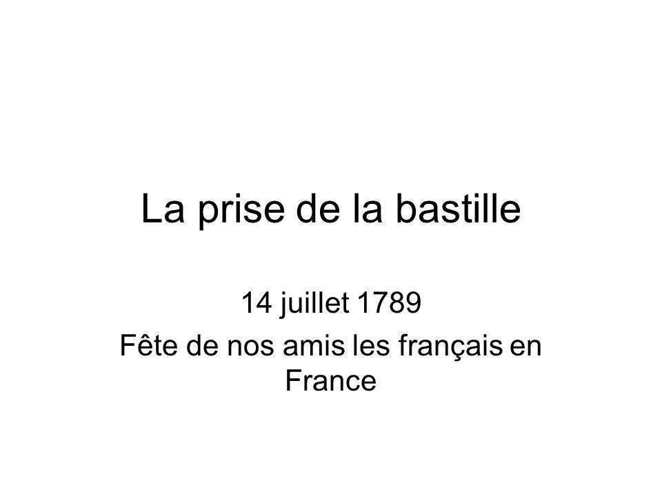 14 juillet 1789 Fête de nos amis les français en France