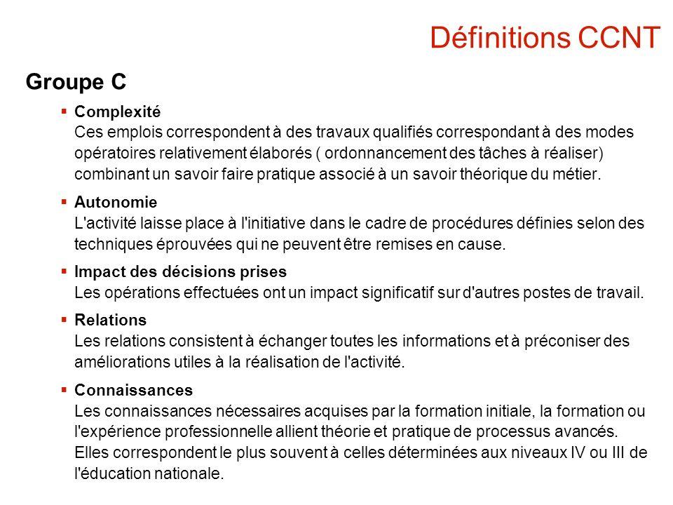 Définitions CCNT Groupe C