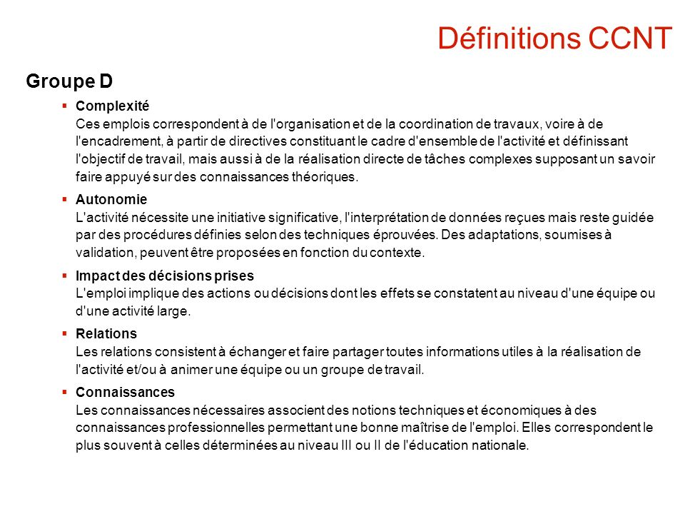 Définitions CCNT Groupe D