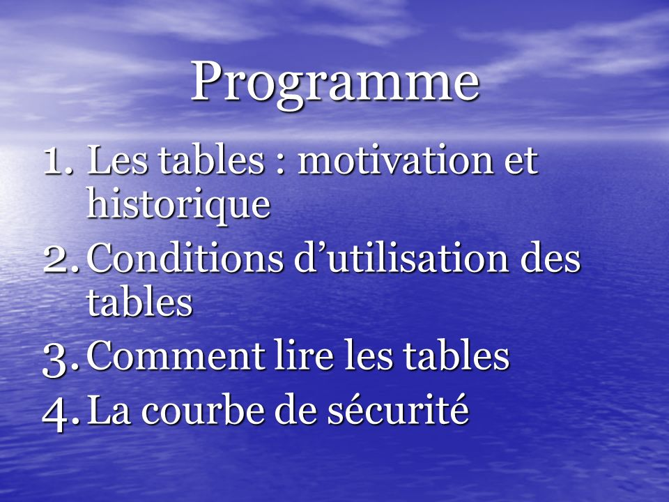 Programme Les tables : motivation et historique