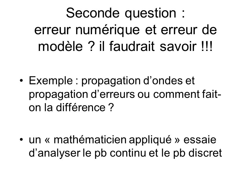 Seconde question : erreur numérique et erreur de modèle