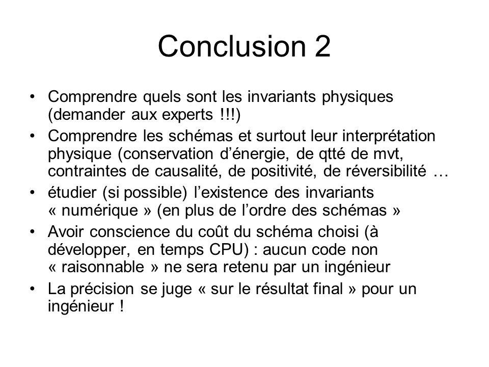 Conclusion 2 Comprendre quels sont les invariants physiques (demander aux experts !!!)