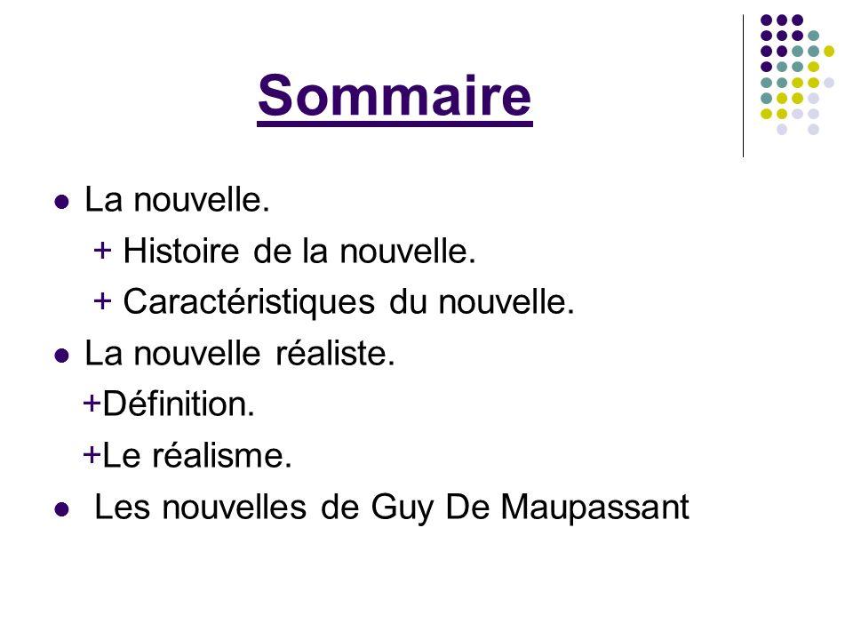 Sommaire La nouvelle. + Histoire de la nouvelle.