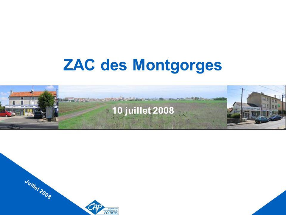 ZAC des Montgorges 10 juillet 2008 Juillet 2008