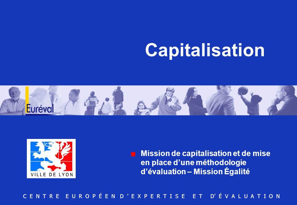 Capitalisation Mission de capitalisation et de mise en place d'une méthodologie d'évaluation – Mission Égalité.