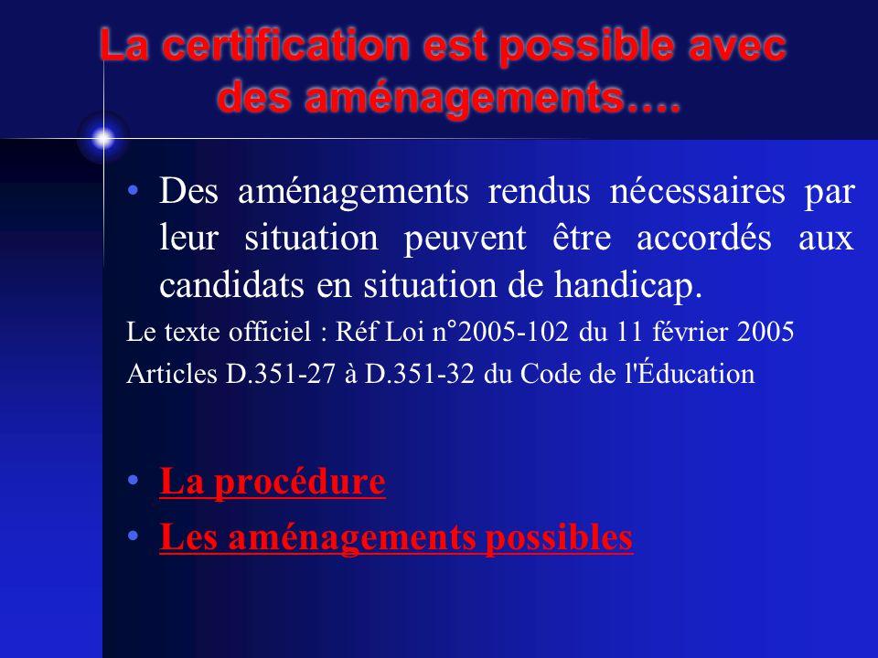 La certification est possible avec des aménagements….