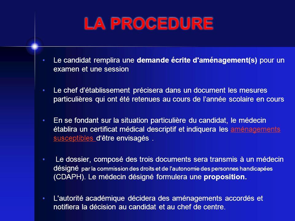 LA PROCEDURE Le candidat remplira une demande écrite d aménagement(s) pour un examen et une session.