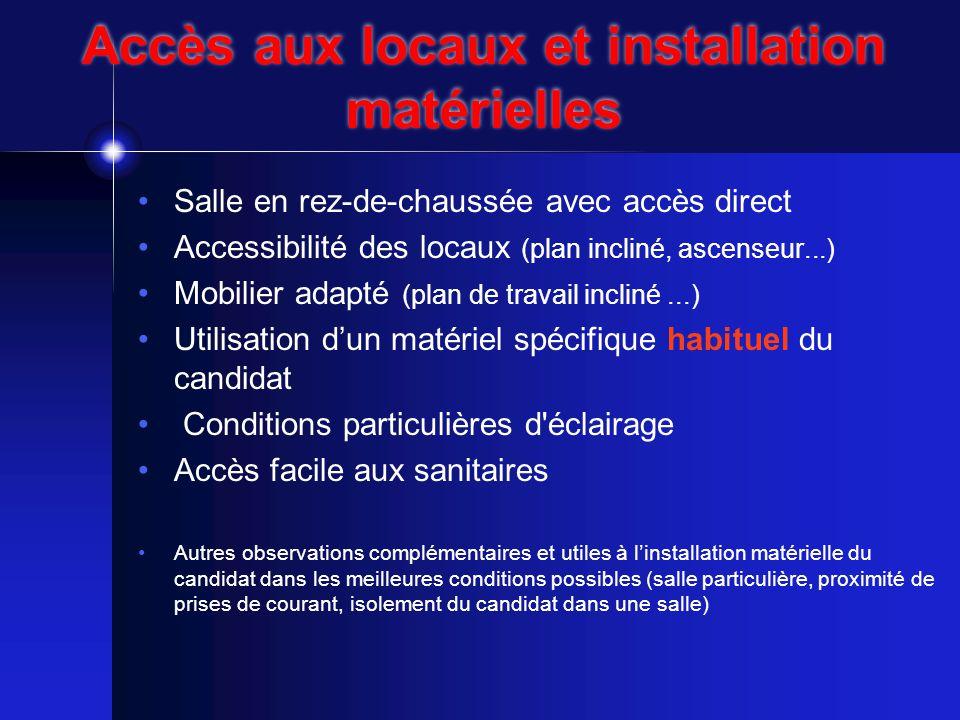 Accès aux locaux et installation matérielles