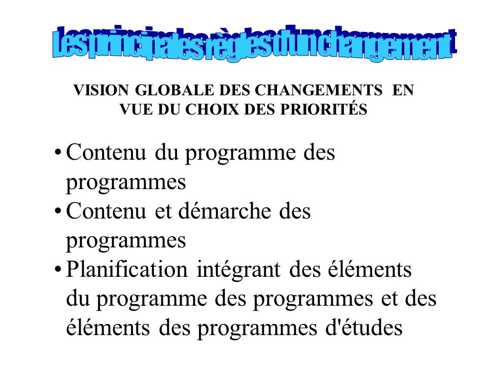 VISION GLOBALE DES CHANGEMENTS EN VUE DU CHOIX DES PRIORITÉS