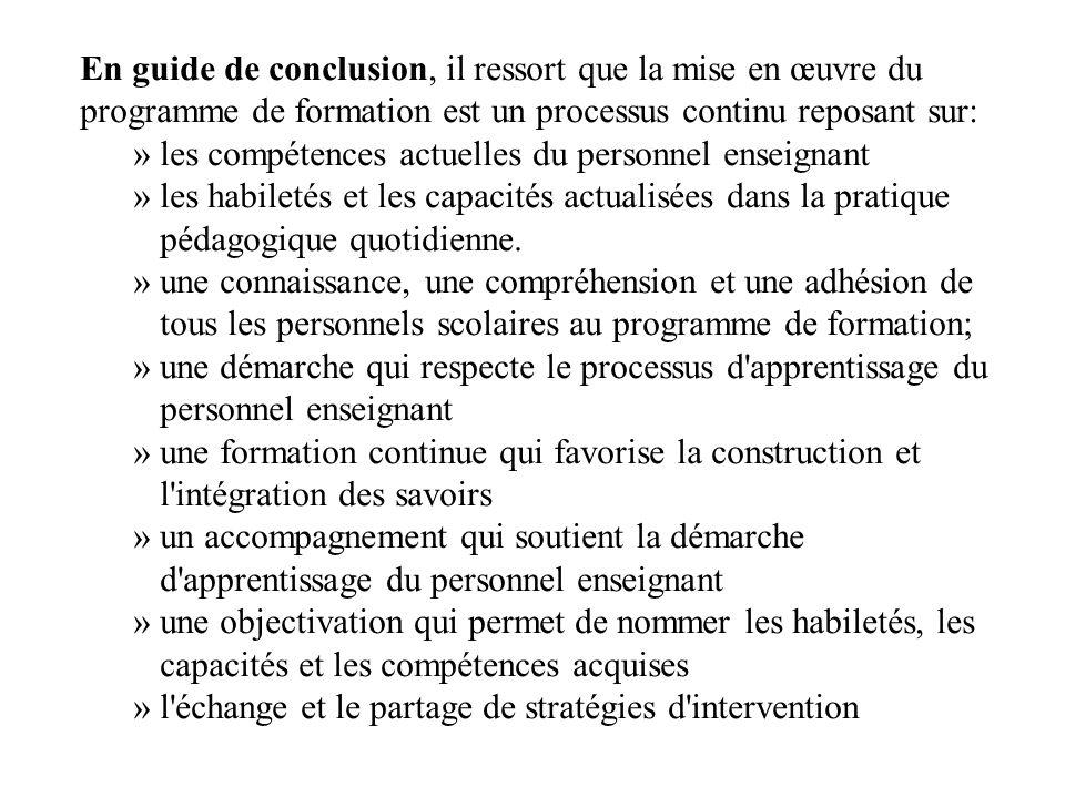 En guide de conclusion, il ressort que la mise en œuvre du programme de formation est un processus continu reposant sur: