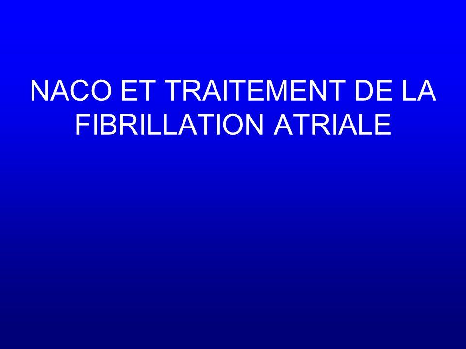 NACO ET TRAITEMENT DE LA FIBRILLATION ATRIALE