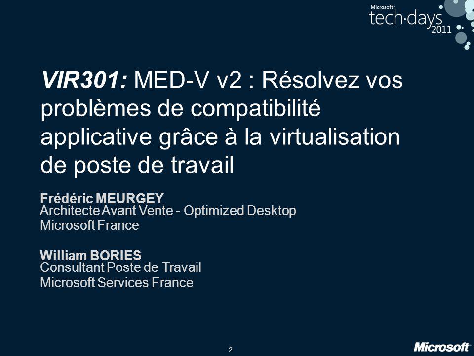 VIR301: MED-V v2 : Résolvez vos problèmes de compatibilité applicative grâce à la virtualisation de poste de travail