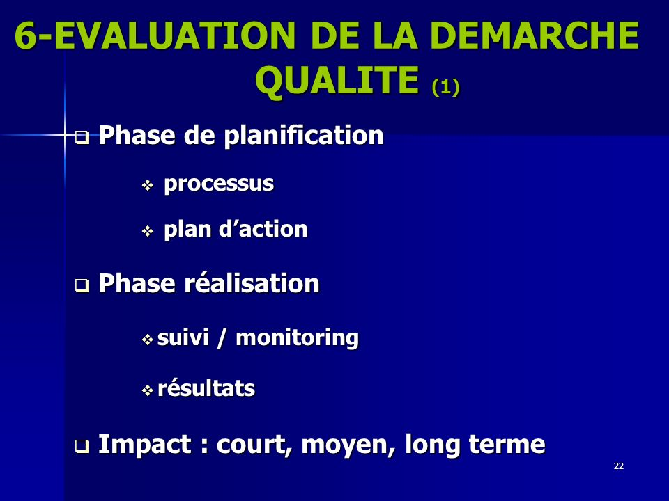 6-EVALUATION DE LA DEMARCHE QUALITE (1)