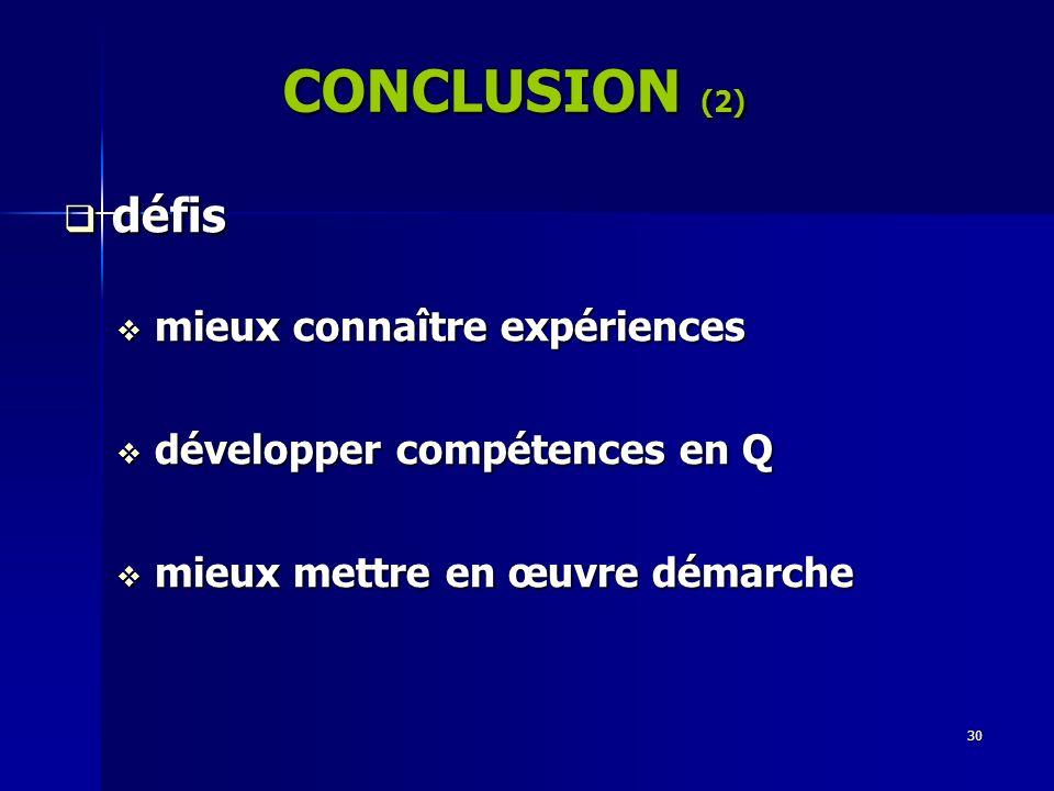 CONCLUSION (2) défis mieux connaître expériences