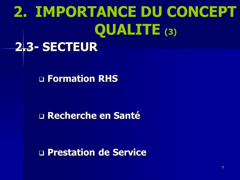 IMPORTANCE DU CONCEPT QUALITE (3)