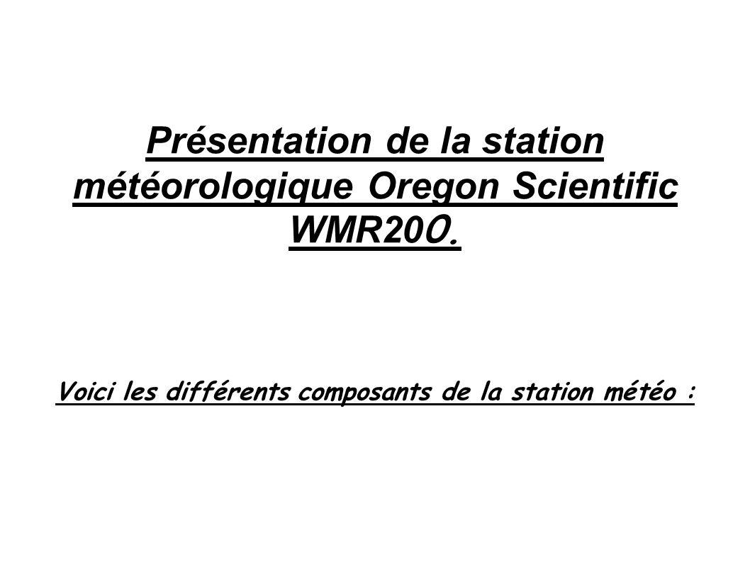 Présentation de la station météorologique Oregon Scientific WMR200.