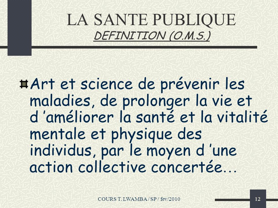 LA SANTE PUBLIQUE DEFINITION (O.M.S.)