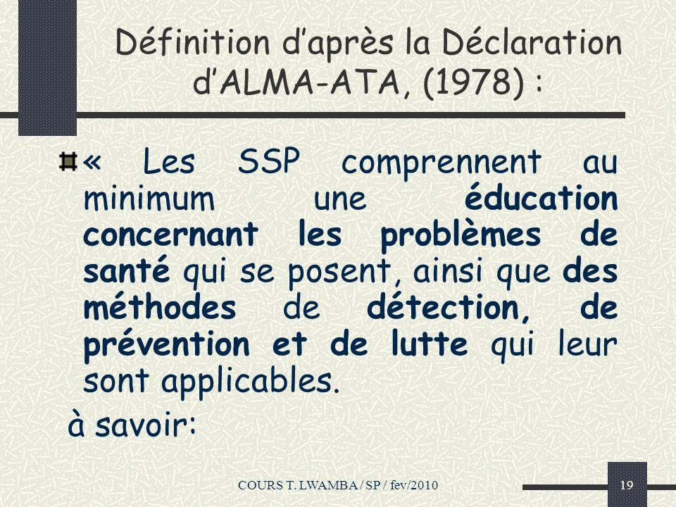 Définition d'après la Déclaration d'ALMA-ATA, (1978) :