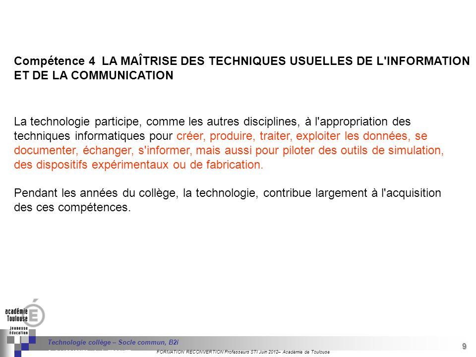 Compétence 4 LA MAÎTRISE DES TECHNIQUES USUELLES DE L INFORMATION ET DE LA COMMUNICATION