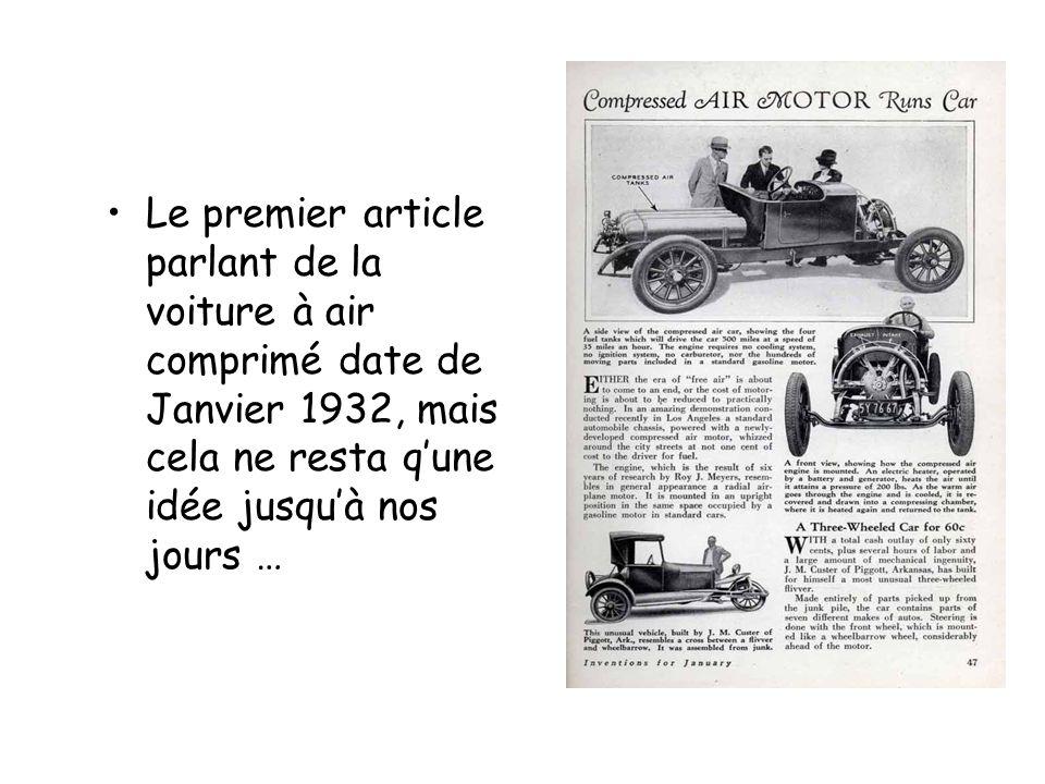 Le premier article parlant de la voiture à air comprimé date de Janvier 1932, mais cela ne resta q'une idée jusqu'à nos jours …