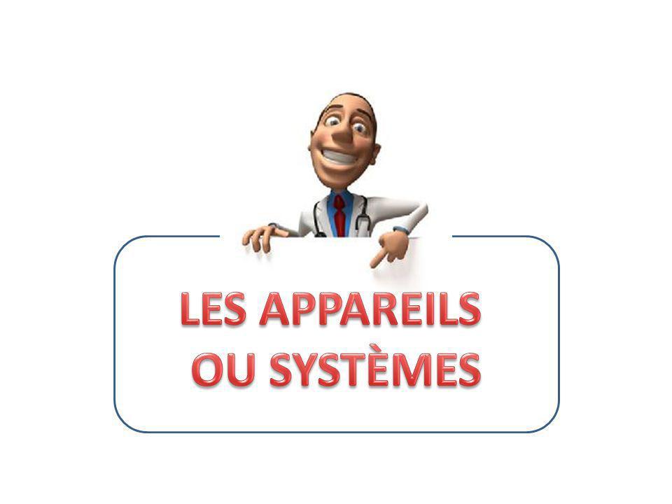 LES APPAREILS OU SYSTÈMES
