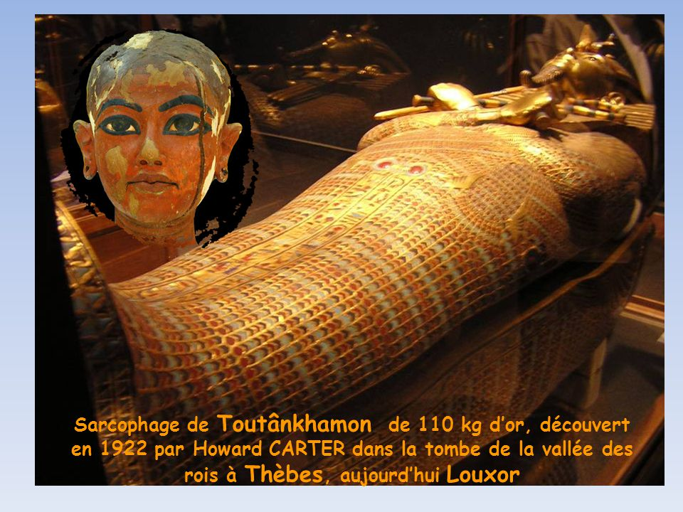 Sarcophage de Toutânkhamon de 110 kg d'or, découvert en 1922 par Howard CARTER dans la tombe de la vallée des rois à Thèbes, aujourd'hui Louxor