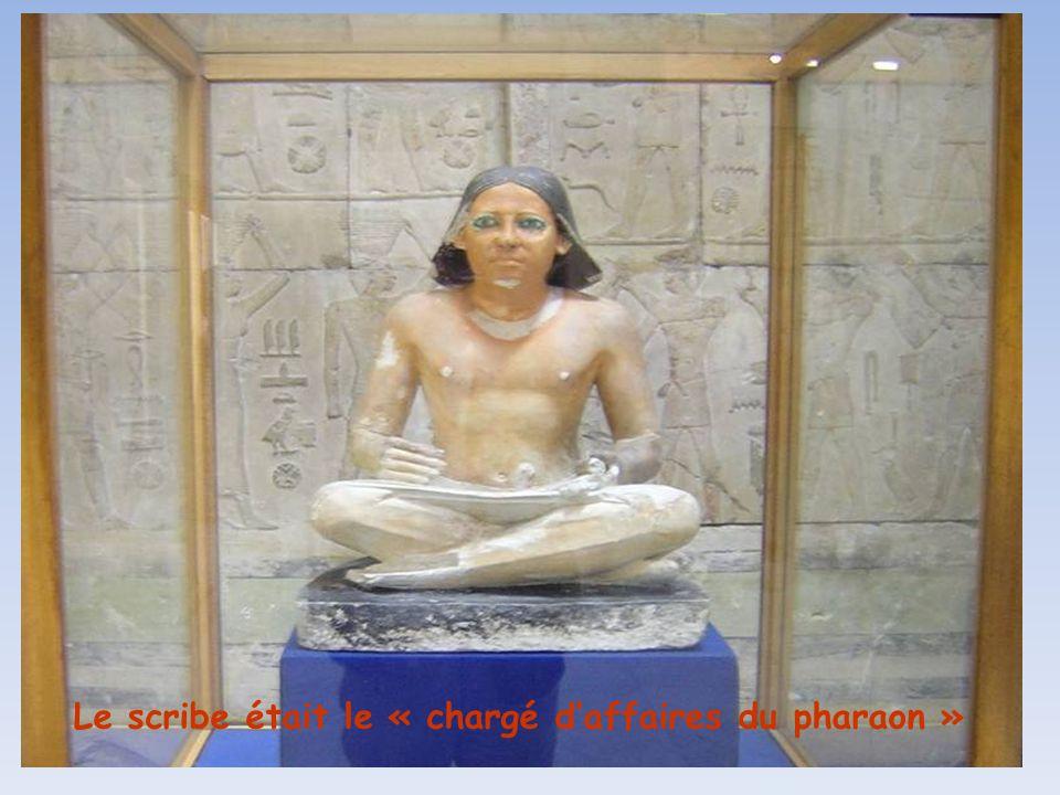 Le scribe était le « chargé d'affaires du pharaon »