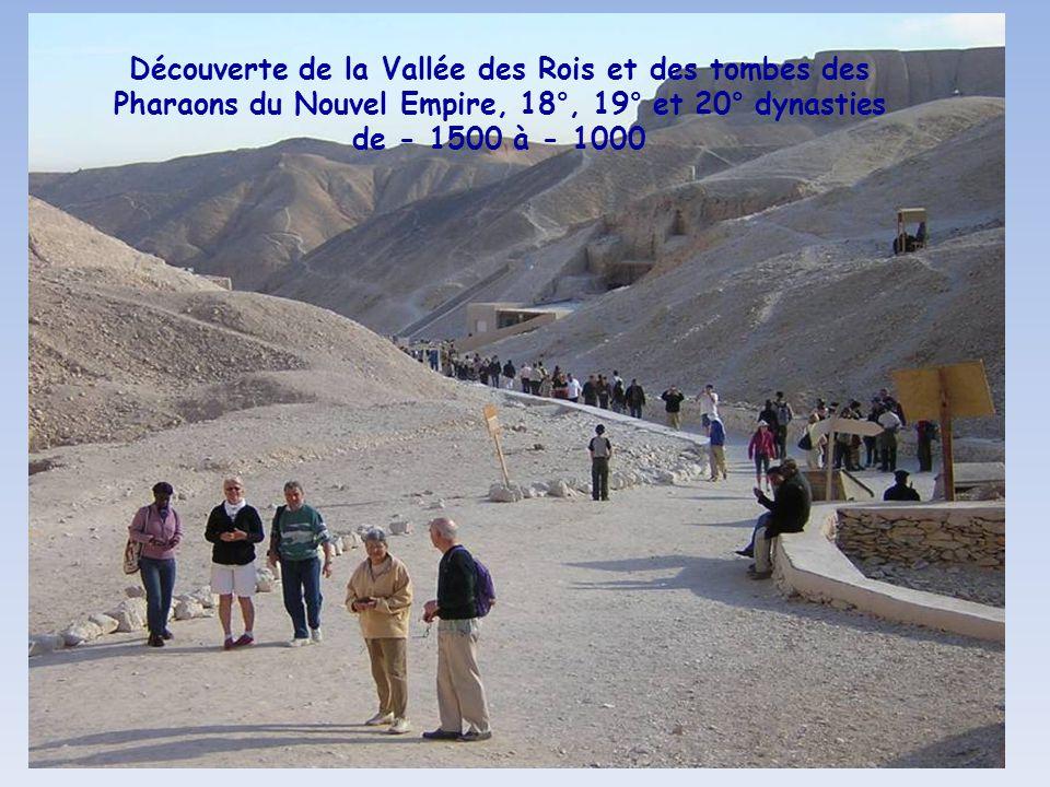 Découverte de la Vallée des Rois et des tombes des Pharaons du Nouvel Empire, 18°, 19° et 20° dynasties de - 1500 à - 1000