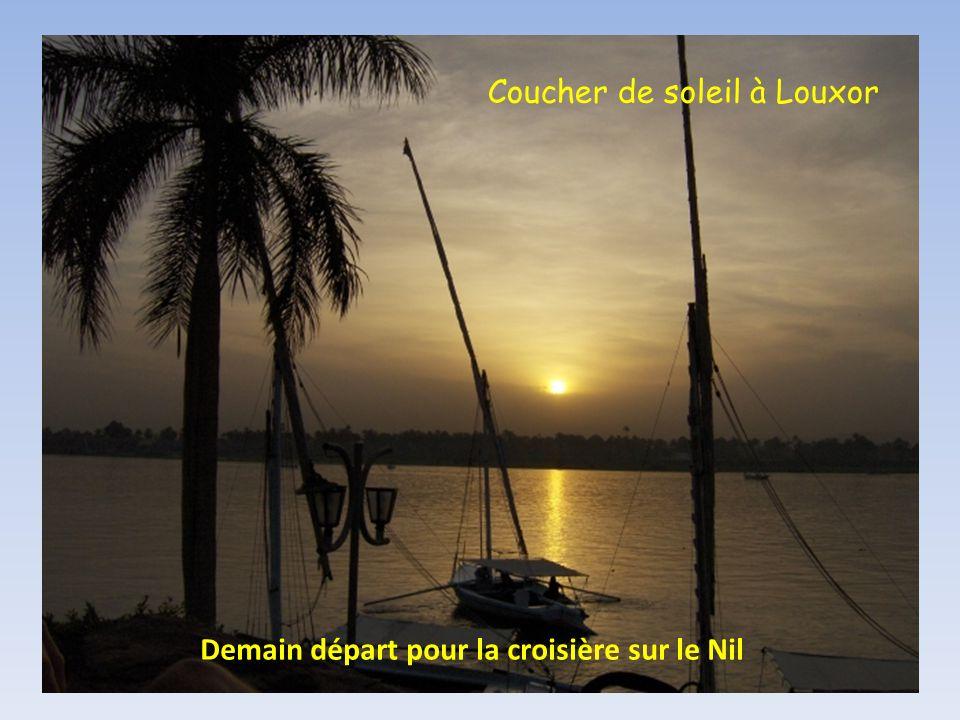 Demain départ pour la croisière sur le Nil