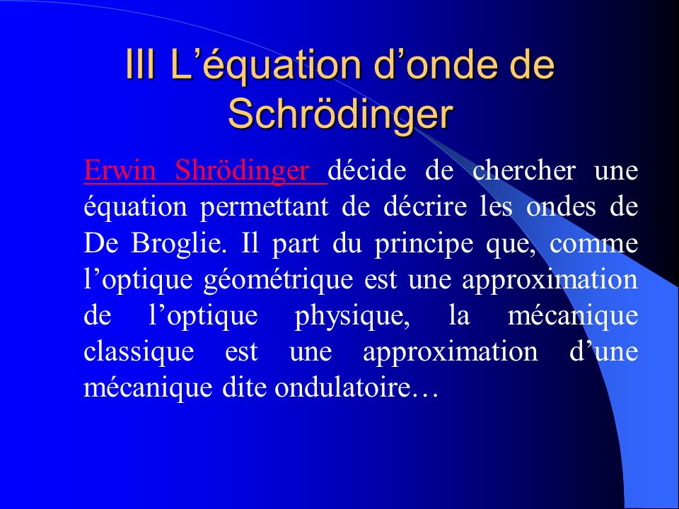 III L'équation d'onde de Schrödinger