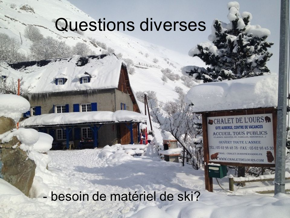 Questions diverses - besoin de matériel de ski
