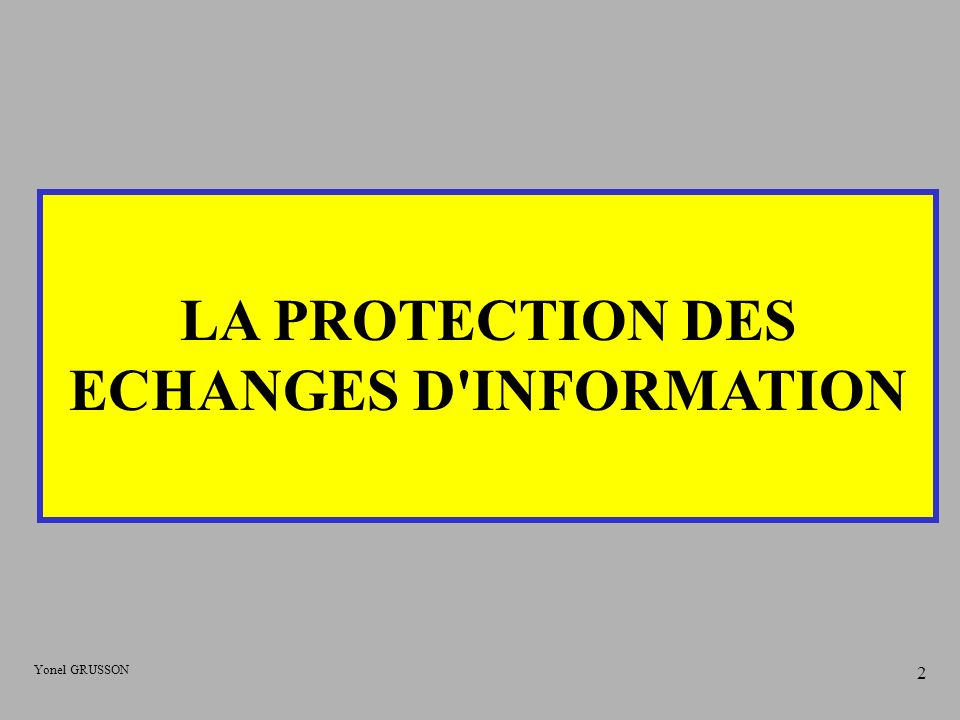 LA PROTECTION DES ECHANGES D INFORMATION