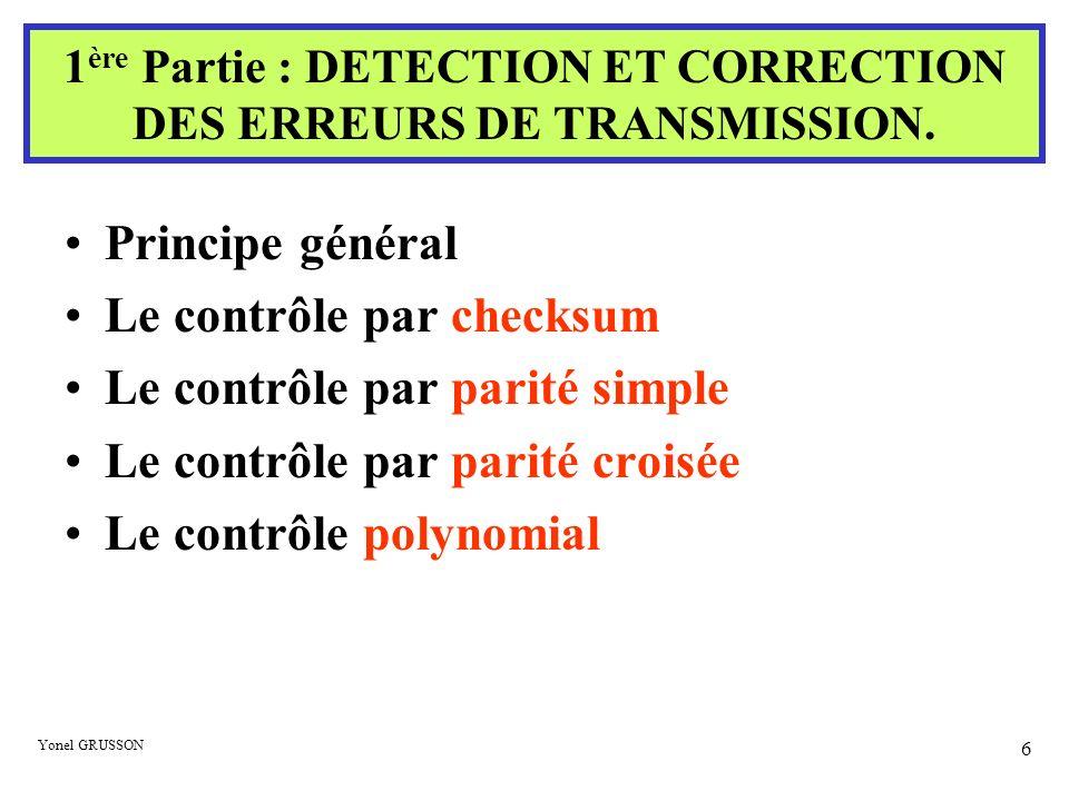 1ère Partie : DETECTION ET CORRECTION DES ERREURS DE TRANSMISSION.