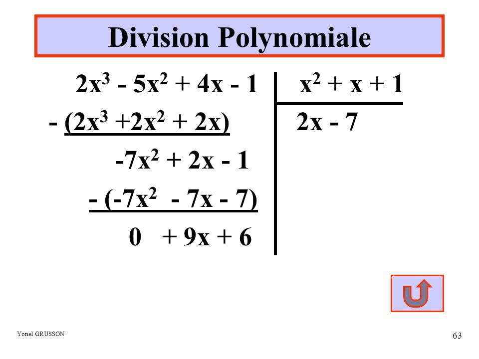 Division Polynomiale 2x3 - 5x2 + 4x - 1 x2 + x + 1