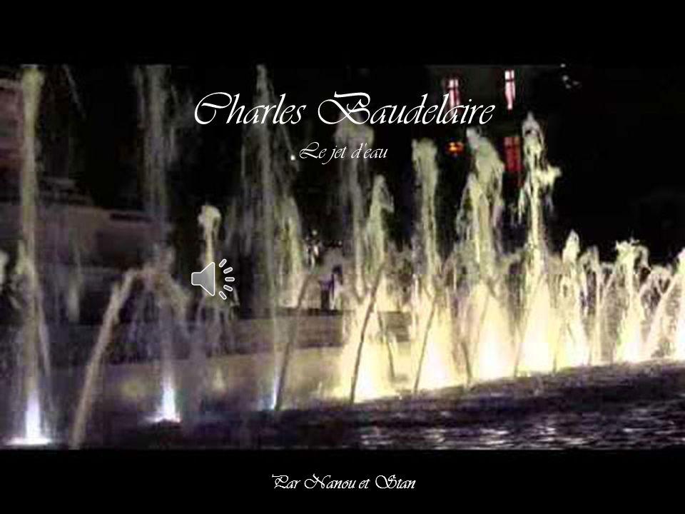 Charles Baudelaire Le jet d'eau Par Nanou et Stan