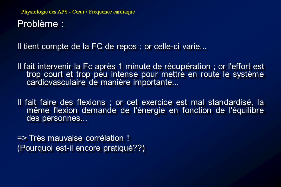 Problème : Il tient compte de la FC de repos ; or celle-ci varie...