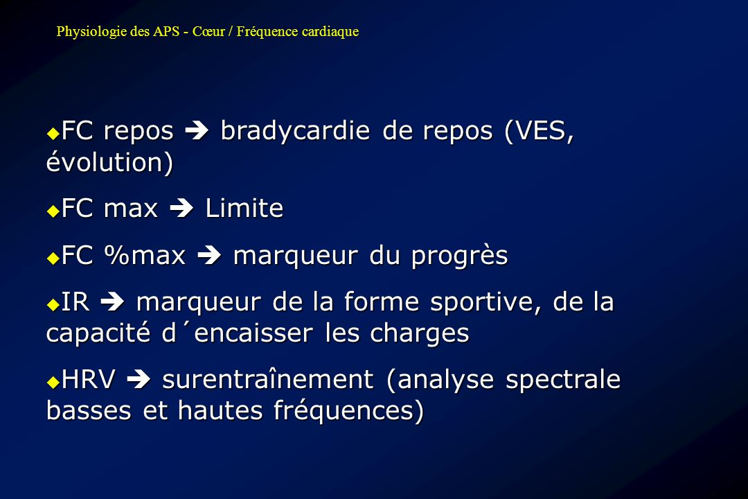 FC repos  bradycardie de repos (VES, évolution) FC max  Limite