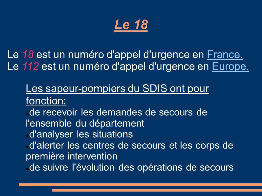 Le 18 Le 18 est un numéro d appel d urgence en France.