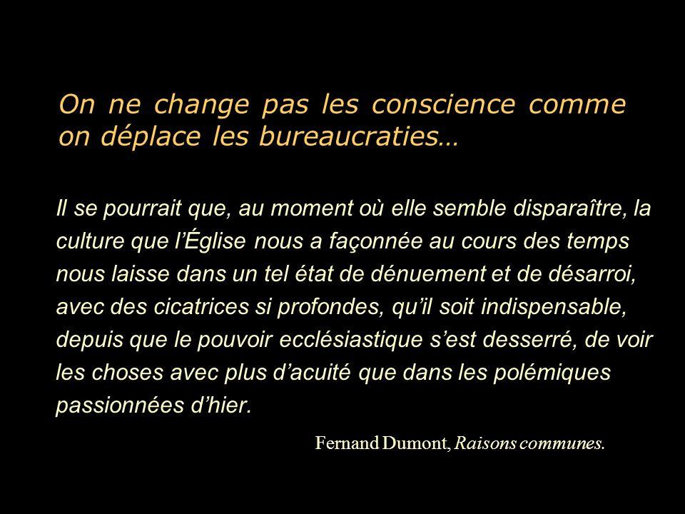 On ne change pas les conscience comme on déplace les bureaucraties…