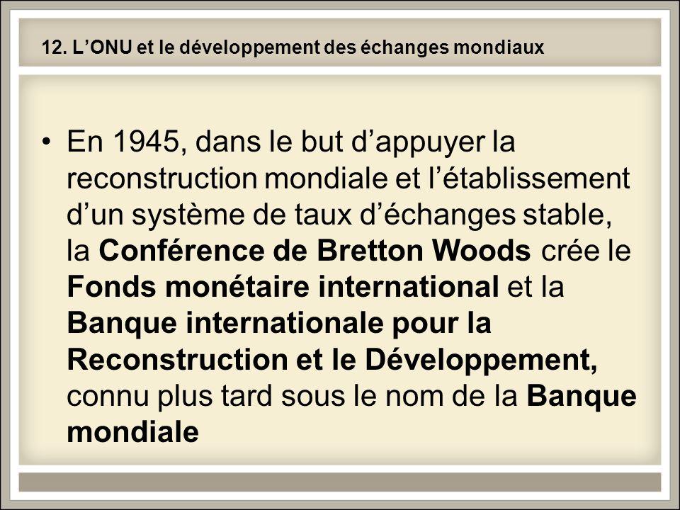 12. L'ONU et le développement des échanges mondiaux