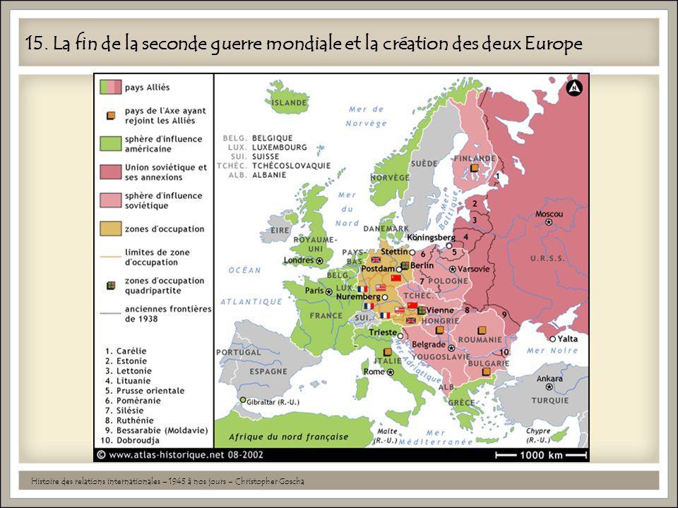 15. La fin de la seconde guerre mondiale et la création des deux Europe