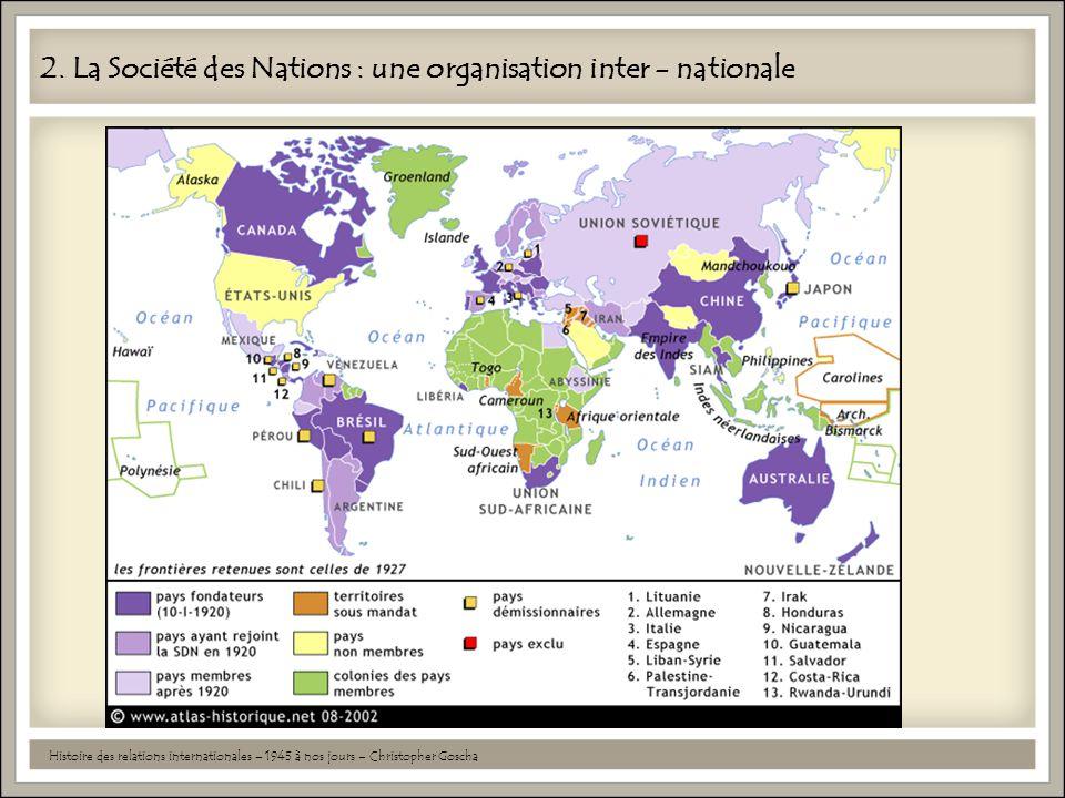 2. La Société des Nations : une organisation inter - nationale