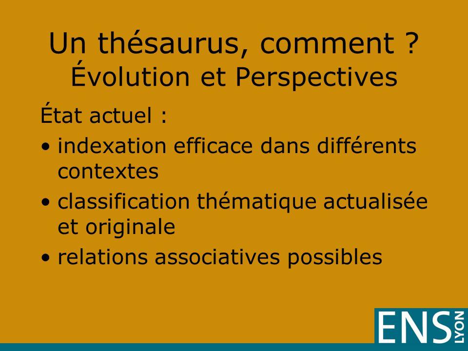 Un thésaurus, comment Évolution et Perspectives