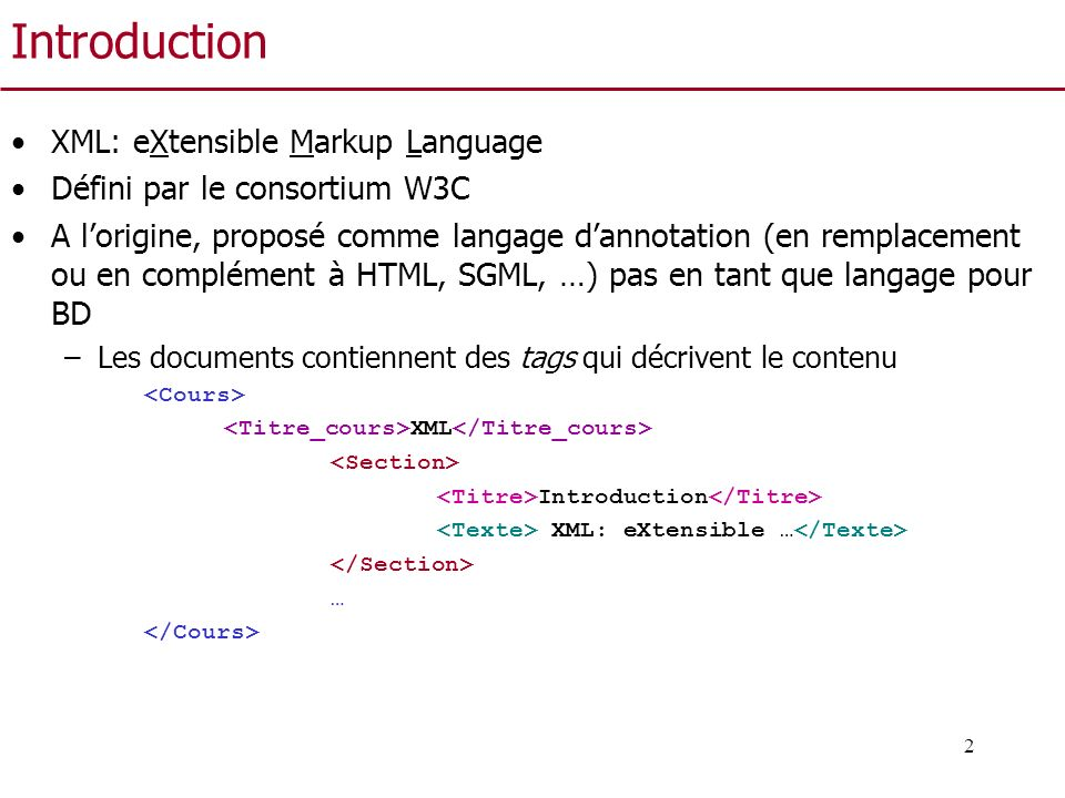 Introduction XML: eXtensible Markup Language