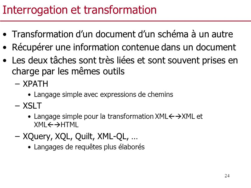 Interrogation et transformation