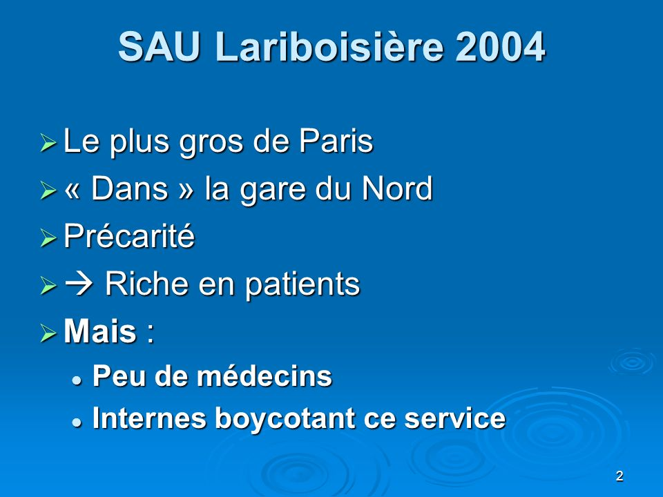 SAU Lariboisière 2004 Le plus gros de Paris « Dans » la gare du Nord