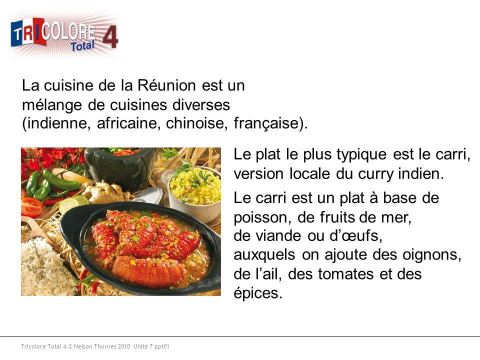 La cuisine de la Réunion est un mélange de cuisines diverses