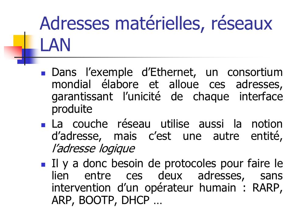 Adresses matérielles, réseaux LAN